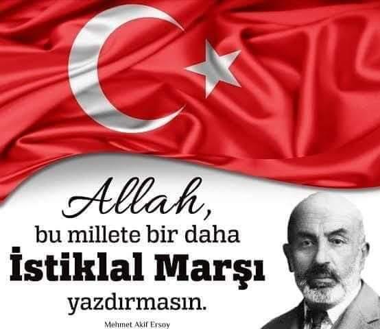 istiklal marşı, merhet akif ersoy, vatan, millet, milli mücadele, bağımsızlık, milli şair